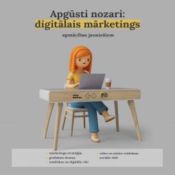 Iespēja jauniešiem pieteikties apmācībām ''Apgūsti nozari: digitālais mārketings''