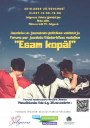 Jauniešu un jaunatnes politikas veidotāju forums par jauniešu līdzdalības modeļiem ''Esam kopā!''