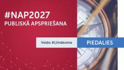 Tev ir iespēja piedalīties Nacionālā attīstības plāna 2021. - 2027. gadam apspriešanā